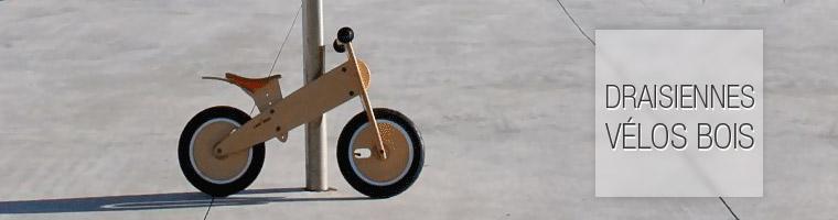 draisienne et vélos bois - Biolittle